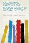 Occasional papers of the Boston Society of Natural History... Volume 1