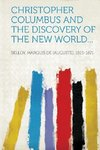 Christopher Columbus and the Discovery of the New World...