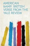 American &Amp; British Verse from the Yale Review
