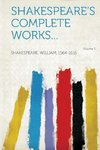 Shakespeare's Complete Works... Volume 1