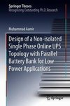 Design of a Non-isolated Single Phase Online UPS Topology with Parallel Battery Bank for Low Power Applications
