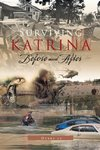 Surviving Katrina Before and After