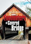 Encounters at Covered Bridge
