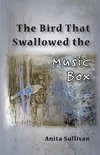 The Bird That Swallowed the Music Box
