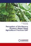 Perception of the Banana Growers About Good Agricultural Practices GAP