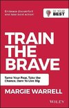Warrell, M: Train the Brave