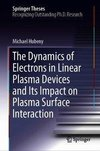 The Dynamics of Electrons in Linear Plasma Devices and Its Impact on Plasma Surface Interaction