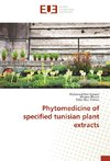 Phytomedicine of specified tunisian plant extracts