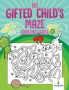 The Gifted Child's Maze Coloring Book