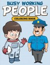 Busy Working People Coloring Book