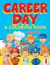 Career Day (A Coloring Book)