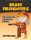 Brave Firefighters