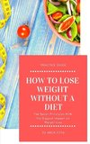 How to lose weight without a diet