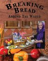 Breaking Bread Around the World