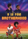 B Is For Brotherhood
