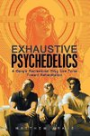 Exhaustive Psychedelics