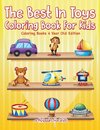 The Best In Toys Coloring Book For Kids - Coloring Books 4 Year Old Edition