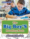 The Big Boy'S Doodling Book - Activities Book Boys Edition