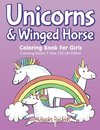 Unicorns & Winged Horse Coloring Book For Girls - Coloring Books 7 Year Old Girl Editon