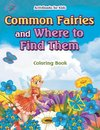 Common Fairies and Where to Find Them Coloring Book