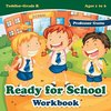Ready for School Workbook | Toddler-Grade K - Ages 1 to 6