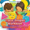 Trace Shapes Workbook | Toddler-Grade K - Ages 1 to 6