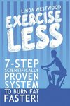 Exercise Less (4th Edition)