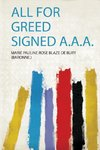 All for Greed Signed A.A.A.