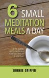 6 Small Meditation Meals a Day