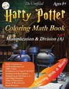 The Unofficial Harry Potter Coloring Math Book Multiplication and Division (A) Ages 8+