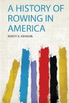 A History of Rowing in America