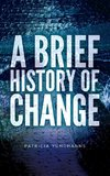 A Brief History of Change