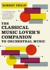 Classical Music Lover's Companion to Orchestral Music