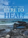What Are You Here to Heal?
