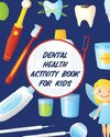 Dental Health Activity Book For Kids