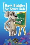 Math Riddles for Smart Kids