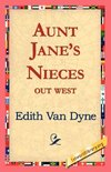 Aunt Jane's Nieces Out West