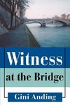 Witness at the Bridge