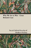 Why We Are at War - Great Britain's Case