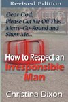 How to Respect an Irresponsible Man - REVISED EDITION