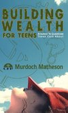 Building Wealth for Teens