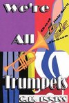 We're All Trumpets