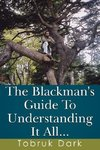 The Blackman's Guide to Understanding It All...