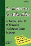 How To Raise Your First Million Dollars Volume II