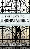 The Gate to Understanding
