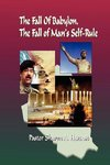 The Fall of Babylon , The Fall of Man's Self Rule