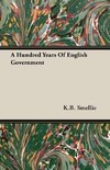 A Hundred Years Of English Government