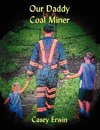Our Daddy Is A Coal Miner