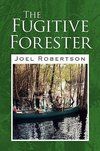 The Fugitive Forester