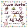 Anne's Stories for Children of All Ages